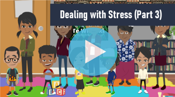 Dealing with Stress and Anxiety (Part 3)